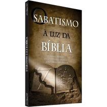 O Sabatismo À Luz Da Bíblia