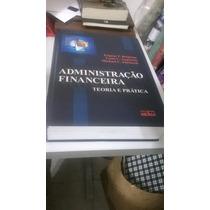 Livro - Administração Financeira Teoria E Prática - 3a. Ediç