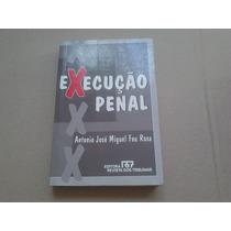 Livro Execução Penal - Antonio José Miguel Feu Rosa.
