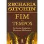 Fim Dos Tempos - Zecharia Sitchin