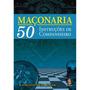 Maçonaria 50 Instruções De Companheiro- Raymundo D