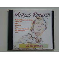 Cd - Marcos Roberto - 22 Sucessos