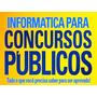 Vídeo Aulas De Informática Para Concursos Públicos!!!