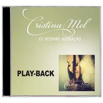 Cristina Mel - Eu Respiro Adoração - Playback - Mk
