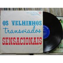 José Menezes Os Velhinhos Transviados Sensacionais - Lp Rca