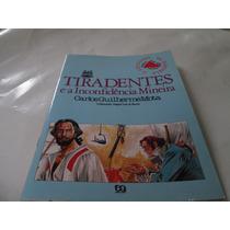 Livro Tiradentes E A Inconfidencia Mineira Carlos Mota
