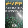 A Hora Dos Ruminantes - José J. Veiga