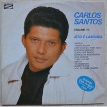 Lp Vinil - Carlos Santos - Isto É Lambada Vol 10