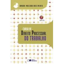 Livro Curso De Direito Processual Do Trabalho Amauri Mascaro