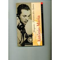 Livro - Antonio Maria - Joaquim Ferreira Dos Santos