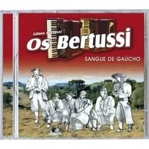 Os Bertussi - Sangue De Gaúcho!