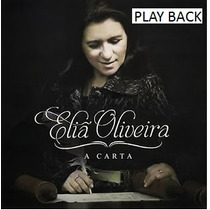 Cd Play-back Eliã Oliveira - A Carta (2013) Lacrado Original