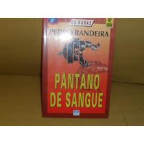 Livro-pedro Bandeira Pantano De Sangue Frete Gratis