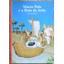 Marco Polo E A Rota Da Seda - Jean-pierre Drège