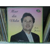 Lp João Batista Mar Da Vida Musica Gospel Exx