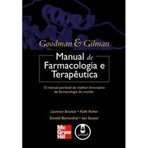 Goodman & Gilman: Manual De Farmacologia E Terapêutica