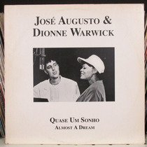 Lp José Augusto E Dionne Warwick Quase Um Sonho - Almost A D