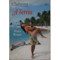 A Sereia - Livro Sabrina Romances Preciosos - Diana Morgan