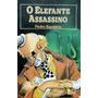 O Elefante Assassino - Pedro Bandeira
