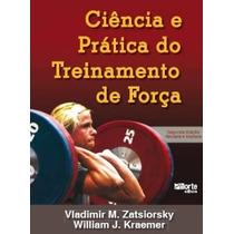 Livro Ciencia E Pratica Do Treinamento De Força