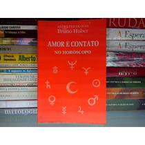 Livro Amor E Contato No Horóscopo Bruno Huber Frete Grátis