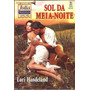 Sol Da Meia-noite - Lori Handeland Julia Histórico 1372