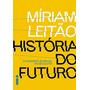 Historia Do Futuro Livro Miriam Leitão Economia