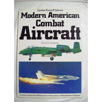 Modern American Combat Aircraft - David Anderton - 1982