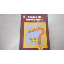 Testes De Inteligência - Livro Raríssimo - Colec.exigentes!