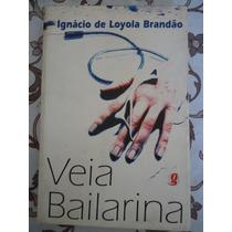Veia Bailarina Ignácio De Loyola Bradão Vdi