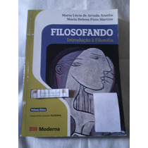 Livro: Filosofando - Maria Lúcia Arruda Aranha E M H Martins