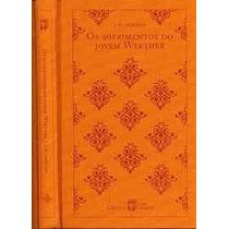 Os Sofrimentos Do Jovem Werther, J.w. Goethe Clássicos Abril