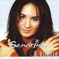 Cd Sandrinha - A Vitória (2005) * Lacrado Raridade Original
