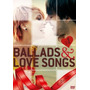 Dvd Ballads & Love Songs Vol 1 Novo/lacrado
