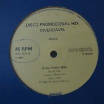 Lp Mara Olha Pra Mim Disco Promo Single 33 E 45rpm