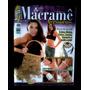 Revista Agulha Na Mão Macramê Especial Nº 15 Ano Iii