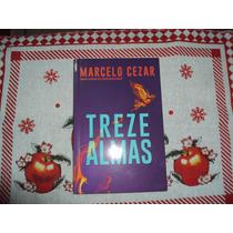 Treze Almas,marcelo Cezar ,romance Inspirado Pelo Espirito