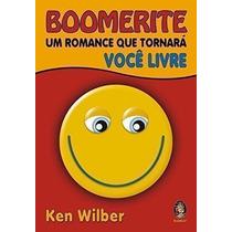 Boomerite: Um Romance Que Tornará Você Livre