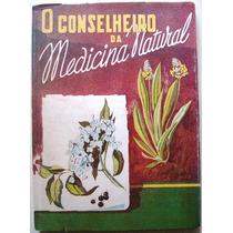 A3829 Livro O Conselheiro Da Medicina Natural, Autor Carlos