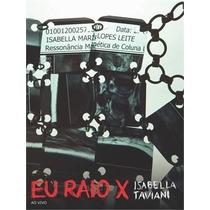 Cd + Dvd Isabella Taviani Eu Raio X Ao Vivo (2014)