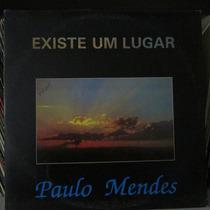 Lp Paulo Mendes Existe Um Lugar Musica Gospel