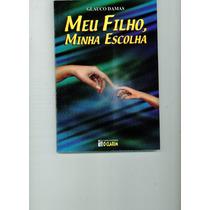 Livro Meu Filho, Minha Escola - Glauco Damas - 107 Paginas