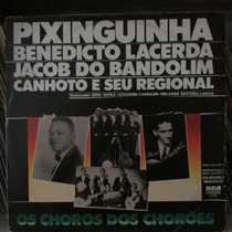 Lp Pixinguinha Benedicto Lacerda Canhoto Jacob Do Bandolim