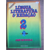 Livro: Língua, Literatura E Redação 2 De José De Nicola