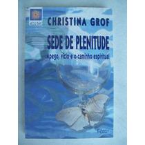 Livro: Sede De Plenitude - Apego - Christina Grof - 1996
