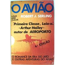 O Avião - Robert J. Serling - Artenova - 1970 - 4a Edição