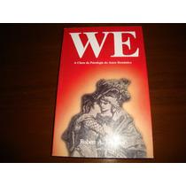 We A Chave Da Psicologia Do Amor Romântico (livro Semi Novo)
