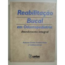 Reabilitação Bucal Em Odontopediatria - Guedes - Pinto