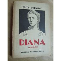 Diana Romance Emil Ludwig Livro Bom Estado Geral 1945