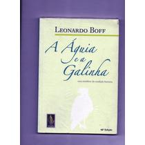 A Águia E A Galinha, De Leonardo Boff